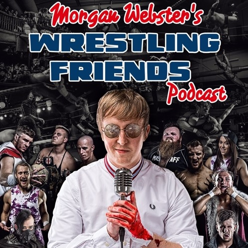 Morgan Webster's Wrestling Friends Podcast