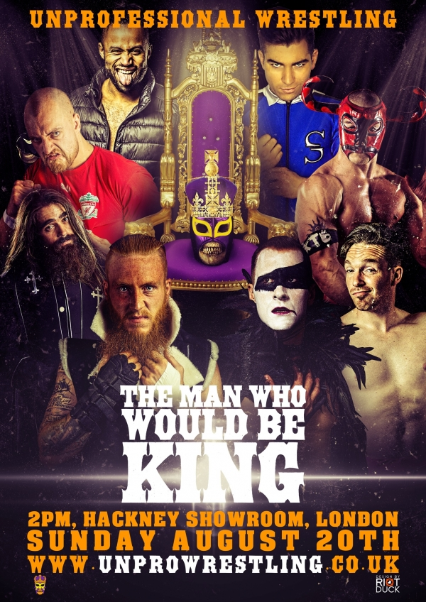 Unprofessional Wrestling - The Man Who Would Be King