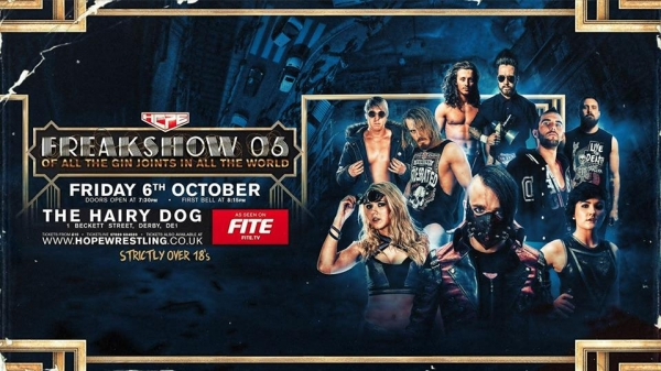 Hope Wrestling Presents Freakshow 6: Of All The Gin Joints In All The World