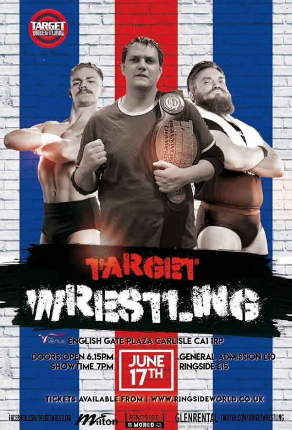Target Wrestling Live in Carlisle Featuring Tyler Bate, Trent Seven & Mark Andrews!